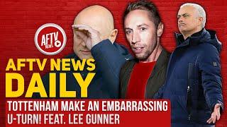 Tottenham Make An Embarrassing U-Turn! | AFTV News Daily Feat Lee Gunner