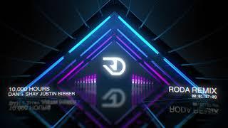 Dan + Shay, Justin Bieber   10,000 Hours (RODA Remix)