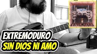 EXTREMODURO - Sin dios Ni amo (Bass cover)