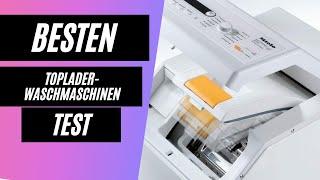 Die Besten Toplader Waschmaschinen Test (2021)
