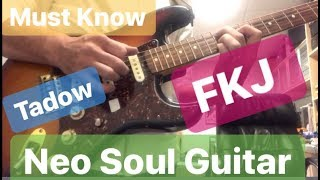 Must Know【NEO SOUL GUITAR ✪ FKJ Tadow】3 Levels