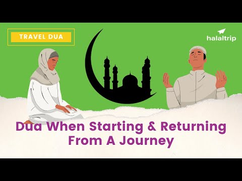 Dua | When Starting a Journey and Returning from a Journey