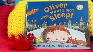 Read aloud Oliver Who Would Not Sleep !