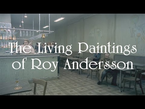 The Living Paintings of Roy Andersson (2019) – 'How the Swedish Director creates such unique and startling images'
