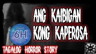Ang Kaibigan Kong Kaperosa   Tagalog Horror Story