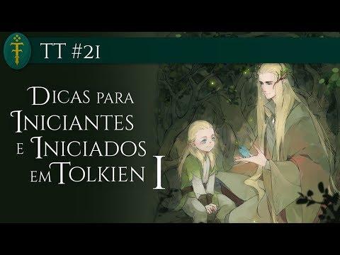 TT #21 - Dicas para Iniciantes em Tolkien - Parte 01 de 02