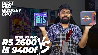ইন্টেল বনাম রাইজেন   Intel i5 9400f vs Ryzen 5 2600   The Mid-Budget Range CPU Battle