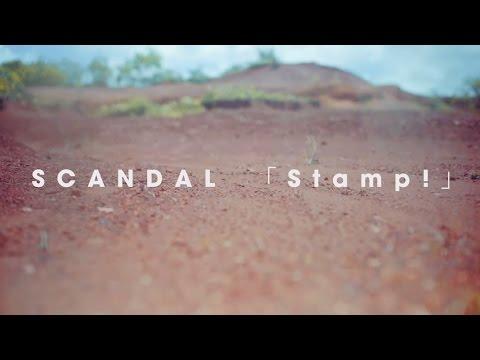 『Stamp!』 PV ( #SCANDAL )