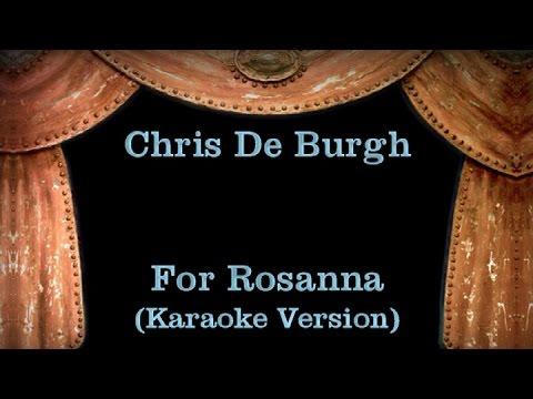 Chris De Burgh - For Rosanna - Lyrics (Karaoke Version)