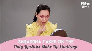 Shraddha Takes On Lipstick MakeUp Challenge - POPxo Beauty