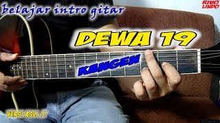 DEWA 19 - KANGEN (tutorial Intro Gitar Versi Asli)