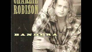 Charlie Robison ~ Good Neighbor