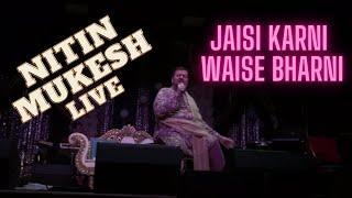 Nitin Mukesh ji singing Jaisi Karni Waisi Bharni! (See details