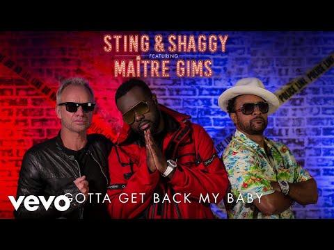 SHAGGY & STING & MAITRE GIMS - Gotta Get Back My Baby