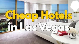Cheap Hotels in Las Vegas Nevada | Best Cheap Las Vegas Hotels