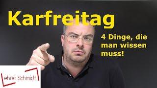Karfreitag -  Vier Dinge, Die Man Wissen Muss! | Feiertage |Lehrerschmidt
