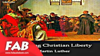 Concerning Christian Liberty Full Audiobook by Martin LUTHER by Religion Audiobook