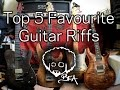 Top 5 Favourite Guitar Riffs