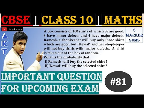 #81 | 3 Marker | CBSE | Class X | A box consists of 100 shirts of which 88 are good, 8 have minor defects and 4 have major defects. Ramesh, a shopkeeper will buy only those shirts which are good but 'Kewal' another shopkeeper will not buy shirts with