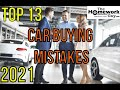 13 Car Buying Mistakes - How Auto Dealerships rip you off - How to buy a Vehicle from a Car Dealer