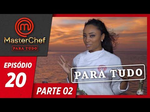 MASTERCHEF PARA TUDO (13/08/2019) | PARTE 2 | EP 20