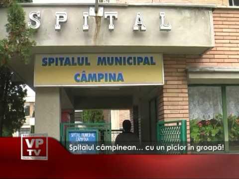 Spitalul câmpinean… cu un picior în groapă!