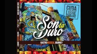 Cuba Libre Son Band - Bohemio | Sontaduro Album Son Cubano Nuevo 2016 2017