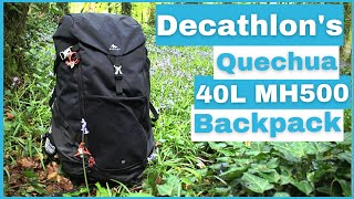 DECATHLON'S QUECHUA MH500 40L Hiking,Walking & Wild Camping Budget Backpack   First Look & Review