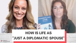 """How is Life as """"Just a Diplomatic Spouse"""" - Expat Stories"""