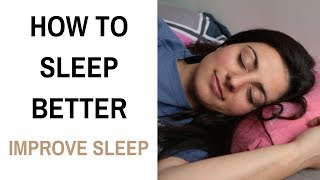 How To Improve Sleep | Ways To Sleep Better