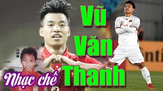Nhạc chế về ngôi sao bóng đá VŨ VĂN THANH   Vũ Hải