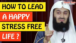 🚨HOW TO LEAD A HAPPY STRESS FREE LIFE🤔 - Mufti Menk