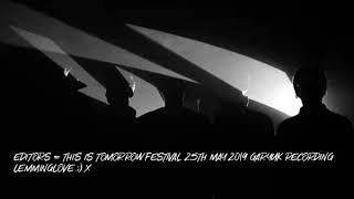 Editors   This Is Tomorrow Festival GaryUK Recording 25th May 2019