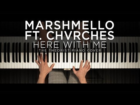 Marshmello Ft. CHVRCHES - Here With Me | The Theorist Piano Cover