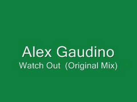 Alex Gaudino - Watch Out (Original Mix)