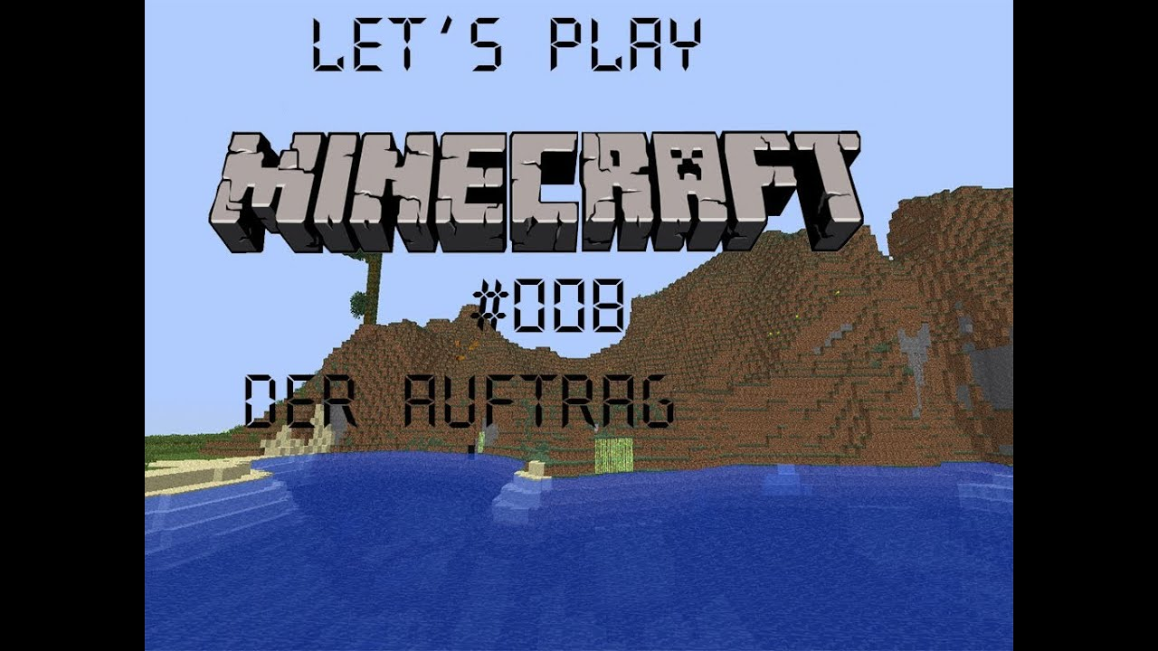 Lets Play Together - Minecraft #008 - Der Auftrag