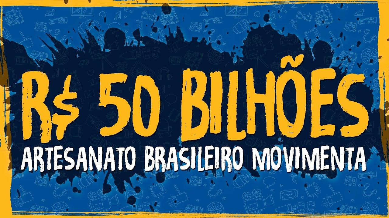 Artesanato Brasileiro Movimenta R$ 50 bilhões