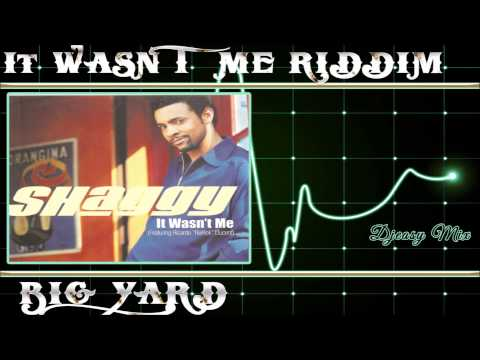 It Wasn't Me Riddim 2001 (Big Yard) Mix by djeasy