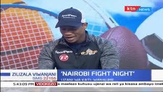 Nairobi Fight Night - Hassan Mwakinyo vs Sergio Edwardo | Zilizala Viwanjani