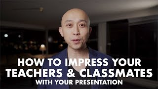 How to Impress Teachers and Classmates With Your Presentation