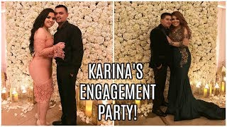 KARINAS ENGAGEMENT PARTY!