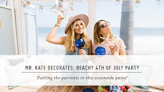 Mr. Kate Decorates: Beachy 4th of July Party   DIY Decor & Patio Makeover