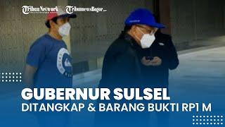 KPK Tangkap Gubernur Sulsel saat OTT, Diterbangkan ke Jakarta Beserta Barang Bukti Rp1 M