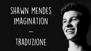 Shawn Mendes    Imagination [Traduzione ITA]