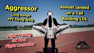 Aggressor Flight Testing SN Navi Flight Controller Long Range FPV Setup