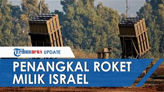 Iron Dome Israel, Kubah Besi Penangkal Serangan Roket Hamas, Ini Kelebihan & Kekurangannya