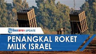 Iron Dome Israel, Kubah Besi Penangkal Serangan Roket Hamas, Ini Kelebihan & Kekurangannya