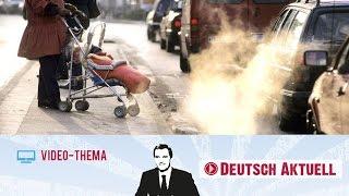 Feinstaub-Alarm in Großstädten | Deutsch lernen mit Videos