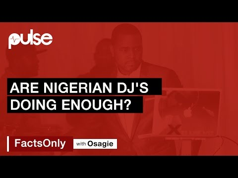 #FactsOnly With Osagie Alonge: Are Nigerian DJs Doing Enough?