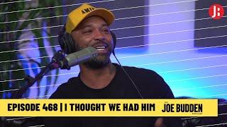 The Joe Budden Podcast - I Thought We Had Him